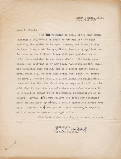 Typed letter, signed. Erskine Caldwell to Atcheson Hench. 1931 June 21. In this letter, Caldwell asks Hench to support his application for a Guggenheim fellowship the year before Tobacco Road was published in 1932.