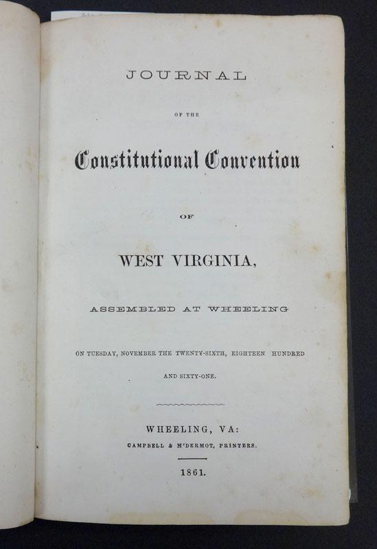 West Virginia Constitutional Convention, Journal of the Constitutional Convention of West Virginia... Wheeling, Va.: Campbell & M'Dermot, 1861.