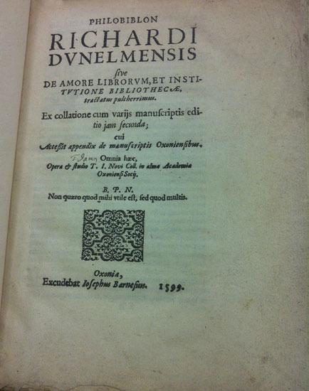 Richard de Bury, Philobiblon, 1599.