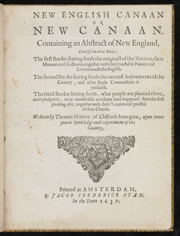 Thomas Morton, New English Canaan or New Canaan, 1637.