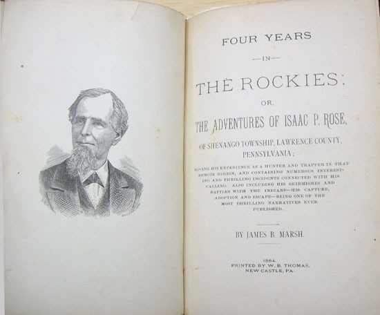 James B. Marsh, Four years in the Rockies; or, The adventures of Isaac P. Rose, 1884.
