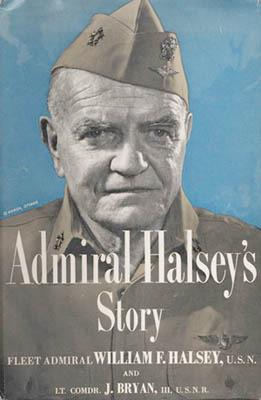 William F. Halsey. Admiral Halsey's Story. New York: McGraw-Hill Book Company, 1947. Presentation copy.