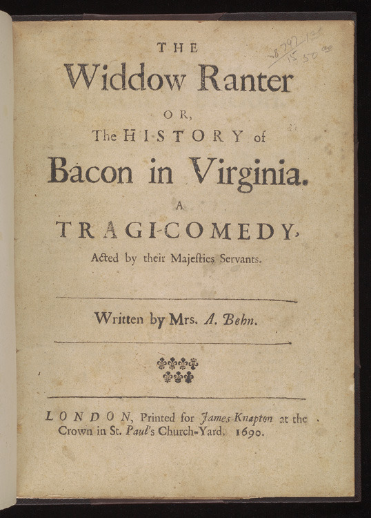 Aphra Behn, The Widdow Ranter or, The history of Bacon in Virginia, 1690.