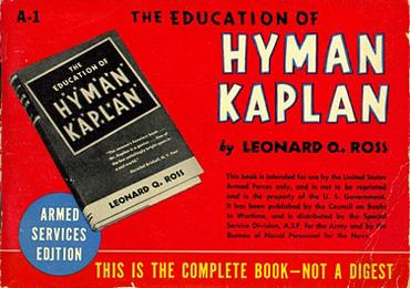 Leo Rosten. The Education of H*Y*M*A*N K*A*P*L*A*N