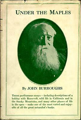 John Burroughs. Under the Maples
