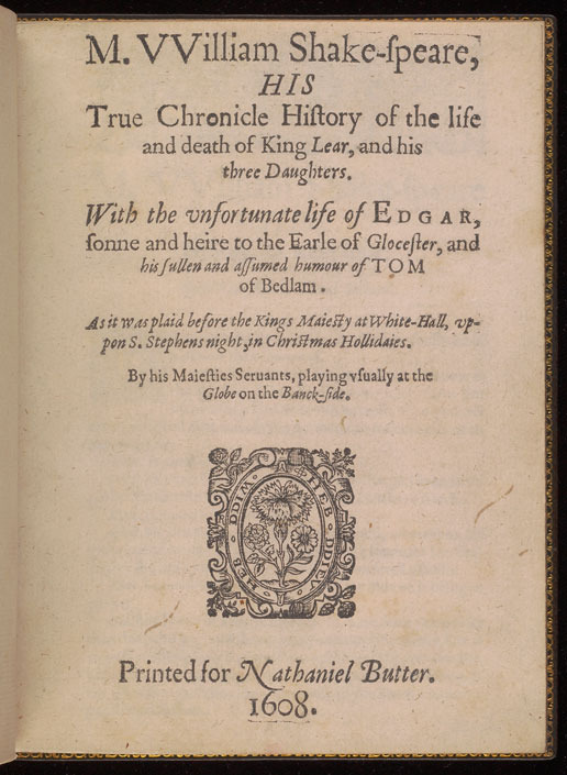 William Shakespeare, M. VVilliam Shak-speare, his True Chronicle History of the life and death of King Lear, and his three Daughters, [1619]