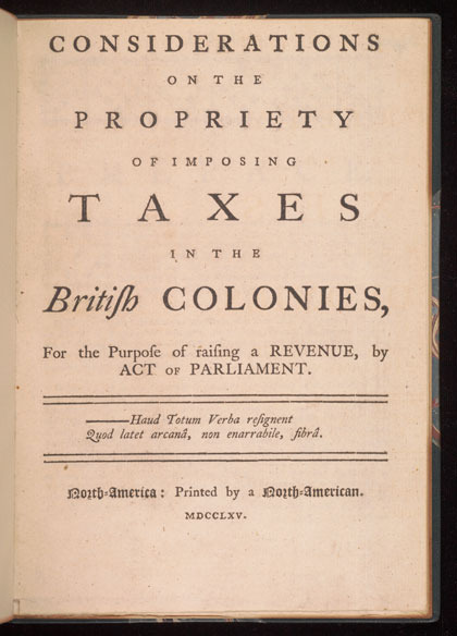 Daniel Dulany, Considerations on the propriety of imposing taxes in the British colonies, 1765.