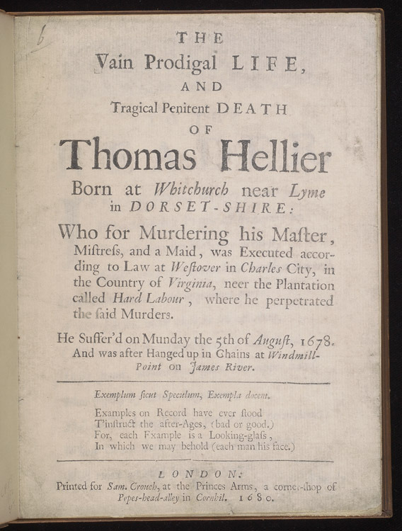 The vain prodigal life, and tragical penitent death of Thomas Hellier, 1680.