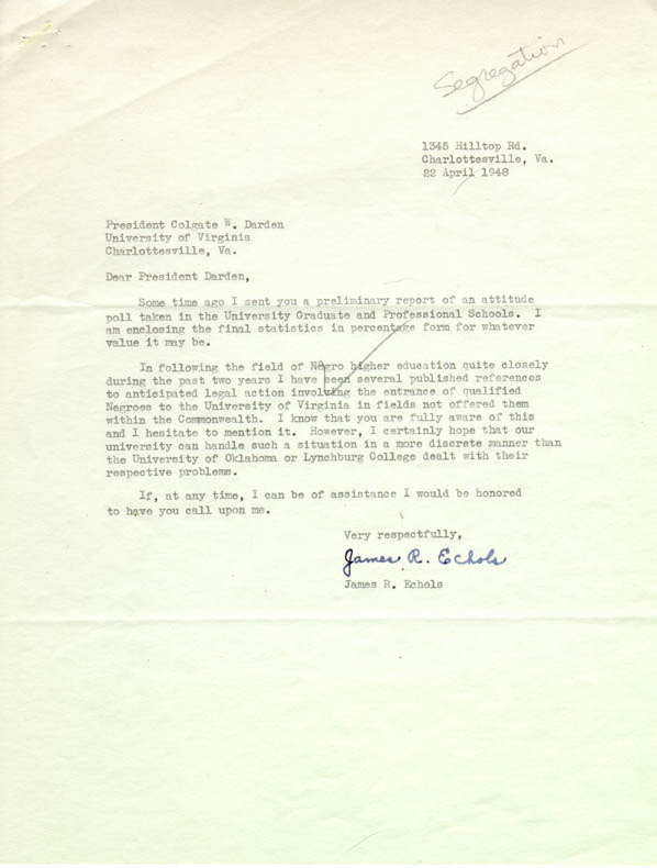 James R. Echols. Typed document listing the results of his poll on the admission of African Americans to the graduate schools. 1948 April 22.
