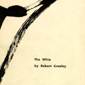 Robert Creeley. The Whip