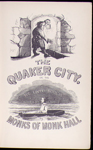 The Quaker City. Or, The Monks of Monk Hall