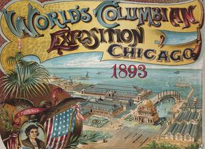 World's Columbian Exposition, Chicago, 1893.