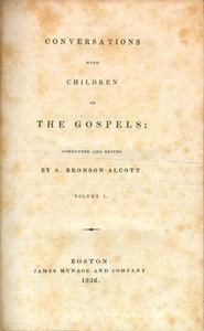 Record of Conversations on the Gospels, Held in Mr. Alcott's School