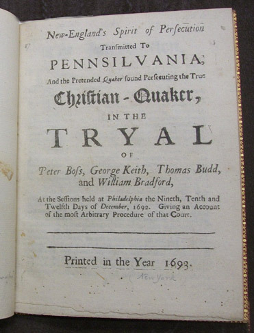 George Keith, New-England's Spirit of Persecution Transmitted To Pennsilvania, 1693.