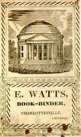E. Watts, Book-Binder, Charlottesville, Virginia