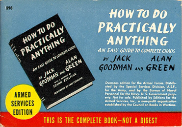 Jack Goodman and Alan Green. How to Do Practically Anything