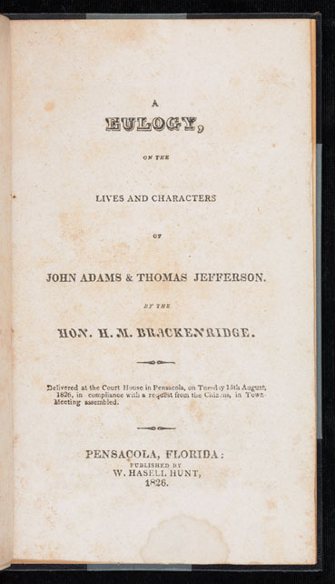 Henry Marie Brackenridge, A eulogy, on the lives and characters of John Adams & Thomas Jefferson, 1826.