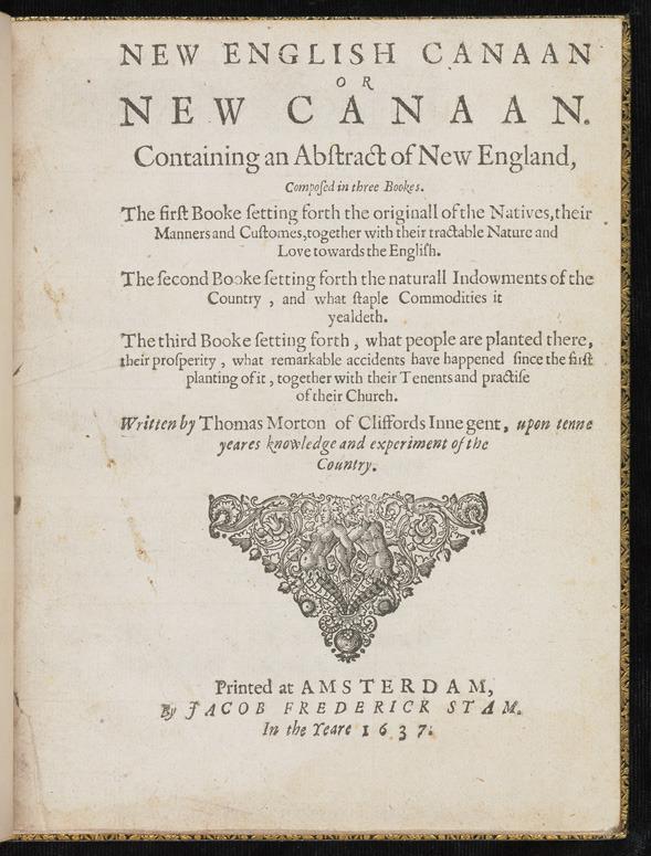 Thomas Morton, New English Canaan or New Canaan, 1637.