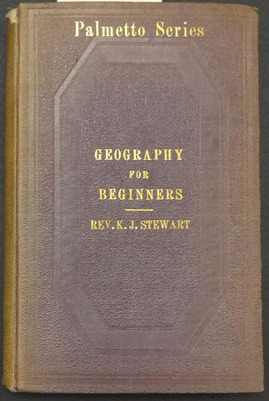 Kensey Johns Stewart, A geography for beginners. Richmond, Va.: J. W. Randolph, 1864.