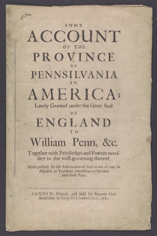 William Penn, Some account of the province of Pennsilvania in America, 1681.