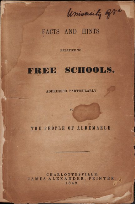 John Barbee Minor. Facts and Hints Relative to Free Schools Addressed Particularly to the People of Albemarle.  Charlottesville: James Alexander, 1849.