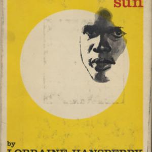 A Raisin in the Sun by Lorraine Hansberry. 1959.
