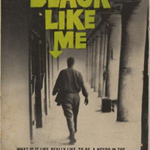 Black Like Me by John Howard Griffin. 1963, c1961.