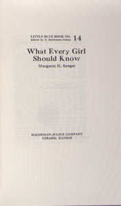 """""""What Every Girl Should Know."""" Sanger, Margaret."""