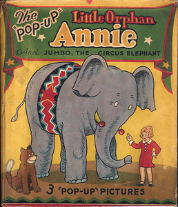 """The """"Pop-Up"""" Little Orphan Annie and Jumbo, the Circus Elephant"""