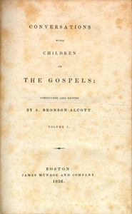 Record of Conversations on the Gospels, Held in Mr. Alcott's School