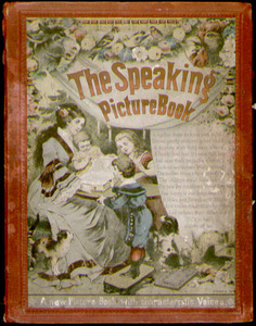 The Speaking Picture Book: A New Picture Book with Characteristical Voices. N.p.: T. B., [1880s].&lt;br /&gt;<br />